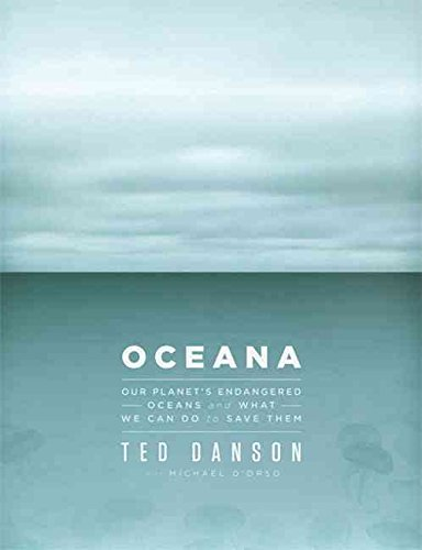 [(Oceana : Our Endangered Oceans and What We Can Do to Save Them)] [By (author) Ted Danson ] published on (April, 2011)