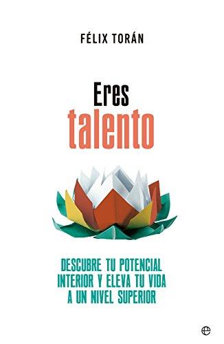 Eres talento (Psicología y salud) por Félix Torán