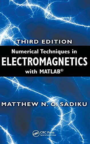 Numerical Techniques in Electromagnetics with MATLAB por Matthew  N.O. Sadiku