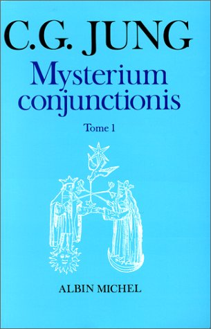 Mysterium conjunctionis, tome 1