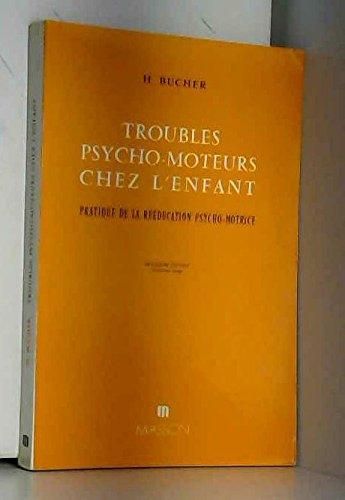 Troubles psychomoteurs chez l'enfant - Pratique de la rééducation psychomotrice - Deuxième édition
