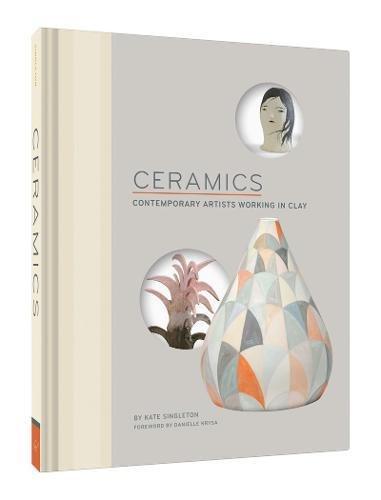 Ceramics: contemporary artists in clay