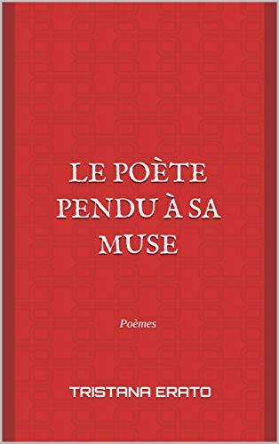 Le poète pendu à sa muse de Tristana Erato