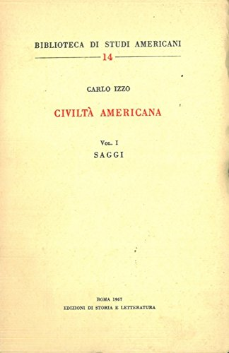 Civiltà americana. Vol. I: Saggi. Vol. II: Impressioni e note