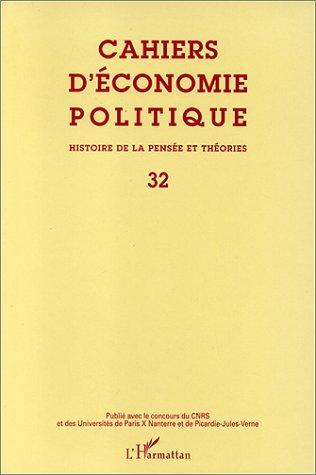 Cahiers d'économie politique, numéro 32. Histoire de la pensée et théorie