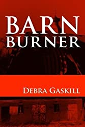 Barn Burner (Jubilant Falls Series) (Volume 1) by Debra Gaskill (2014-03-11)