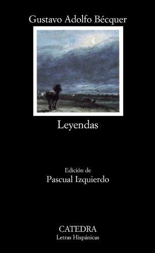 Leyendas (Letras Hispánicas) por Gustavo Adolfo Bécquer