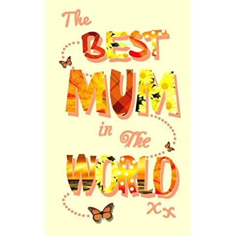 The Best Mum in the World: Mother's Day / Birthday / Christmas Notebook ( Gift / Present ) (Statement