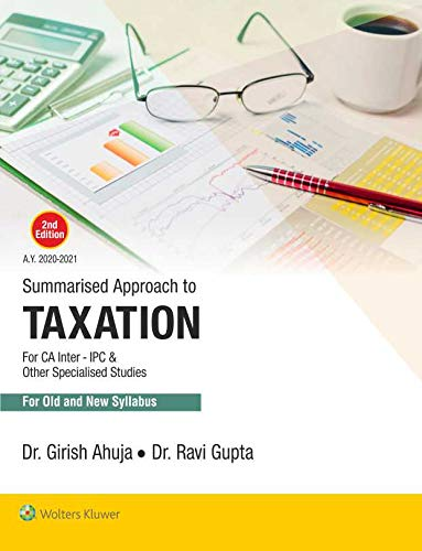 Summarised Approach to Taxation, For CA Inter/IPCC, Applicable for May 2020 and onwards