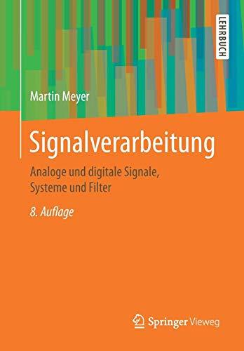 Signalverarbeitung: Analoge und digitale Signale, Systeme und Filter