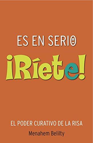 Es en Serio ¡Ríete!, Libro y CD: Risoterapia, ejercicios prácticos de risa por Menahem Belilty