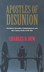 Apostles of Disunion: Southern Secession Commissioners and the Causes of the Civil War (Nation Divided: New Studies in Civil War History)