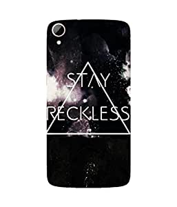 Stay Reckless HTC Desire 828 Case