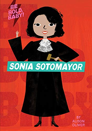 Be Bold, Baby: Sonia Sotomayor (English Edition)