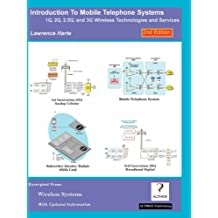 Introduction to Mobile Telephone Systems: 1g, 2g, 2.5g, and 3g Technologies and Services