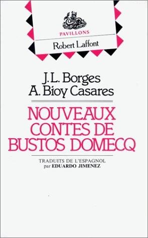 NOUVEAUX CONTES BUSTOS DOMECQ par ADOLFO BIOY CASARES, JORGE LUIS BORGES