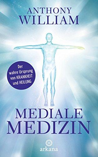 Mediale Medizin: Der wahre Ursprung von Krankheit und Heilung (Diabetiker Kindle-bücher)