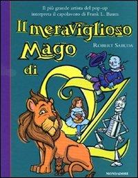Il meraviglioso mago di Oz. Libro pop-up. Ediz. illustrata