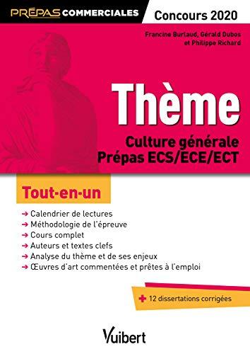 Thème de Culture générale - Tout-en-un - Prépas commerciales ECS/ECE/ECT : Tous les auteurs à connaître - Concours 2020 par  Francine Burlaud, Gérald Dubos, Philippe Richard