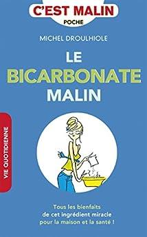 Le bicarbonate malin: Tous les bienfaits de cet ingrédient miracle pour la santé et la maison !