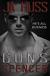 Guns: The Spencer Book (Rook & Ronin Spinoff) by Huss, J. a. (2014) Paperback