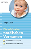 Die schönsten nordischen Vornamen: - Für Mädchen und Jungen - - Mit Herkunft und Bedeutung