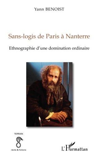 Sans-logis de Paris à Nanterre : Ethnographie d'une domination ordinaire