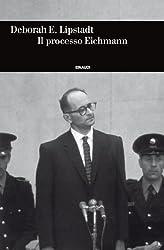 Il processo Eichmann (Einaudi. Storia Vol. 54) (Italian Edition)
