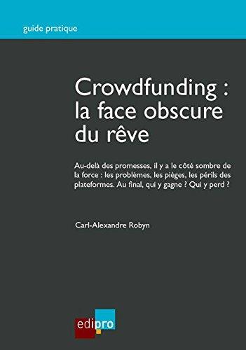 Crowdfunding : la face obscure du rve