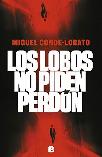 Los lobos no piden perdón eBook: Miguel Conde-Lobato: Amazon.es ...