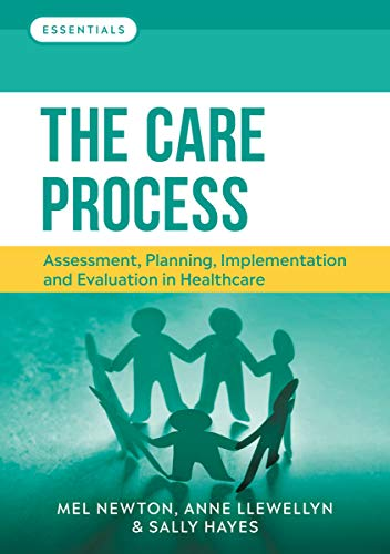 The Care Process: Assessment, planning, implementation and evaluation in healthcare (English Edition) -