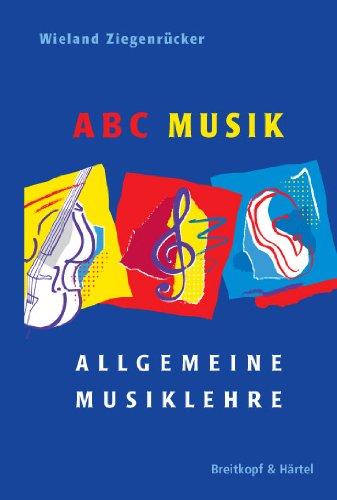 Wieland Ziegenrücker: ABC Musik (revidierte Neuauflage 2009) mit Bleistift - die erfolgreiche Allgemeine Musiklehre für Schüler und Studierende mit 446 Lehrsätzen (Noten/sheet music)