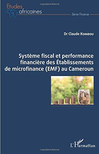 Système fiscal et performance financière des Etablissements de microfinance (EMF) au Cameroun