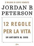 12 Regole per la Vita: Un antidoto al caos (Italian Edition)