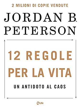12 Regole Per La Vita Un Antidoto Al Caos Ebook B Peterson Dr Jordan Amazon It Kindle Store