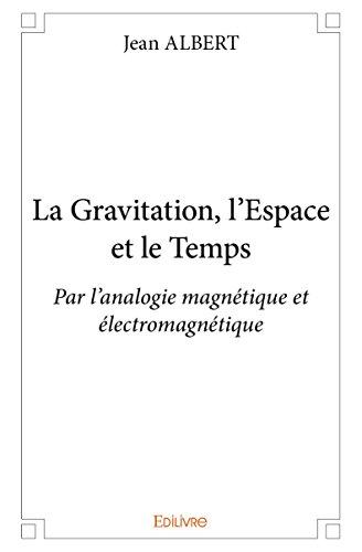 La Gravitation, l'Espace et le Temps par Jean Albert