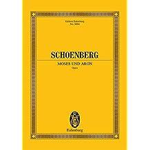 Moses und Aron: Oper. Soli, Chor und Orchester. Studienpartitur. (Eulenburg Studienpartituren)