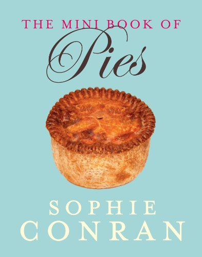 The Mini Book of Pies (English Edition) Sophie Conran Pie