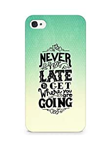 AMEZ never to late to reach where you are going Back Cover For Apple iPhone 4