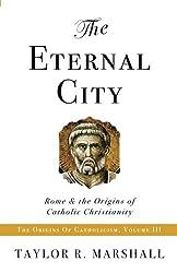 The Eternal City: Rome & the Origins of Catholic Christianity (English Edition)