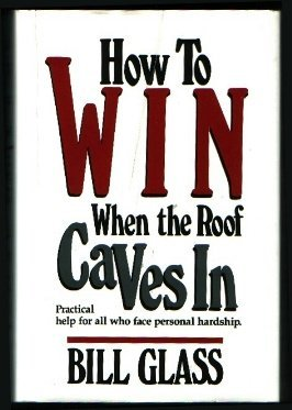 How to win when the roof caves in by Bill Glass (1988-08-02)