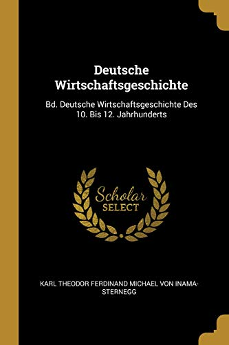 Deutsche Wirtschaftsgeschichte: Bd. Deutsche Wirtschaftsgeschichte Des 10. Bis 12. Jahrhunderts