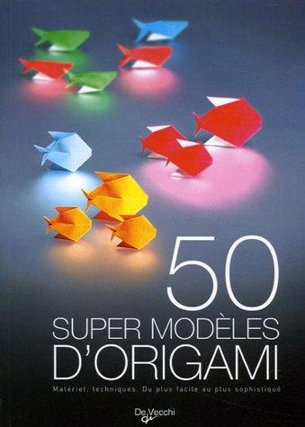 50 Super modèles d'origami