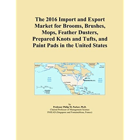 The 2016 Import and Export Market for Brooms, Brushes, Mops, Feather Dusters, Prepared Knots and Tufts, and Paint Pads in the United States