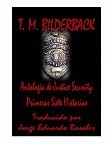 Justice Security, Antología por T. M. Bilderback