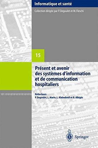 Présent et avenir des systèmes d'information et de communication hospitaliers
