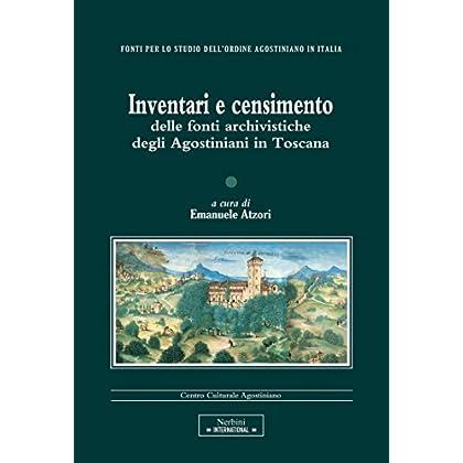Inventari E Censimento Delle Fonti Archivistiche Degli Agostiniani In Toscana