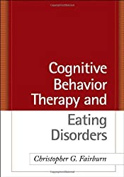 Cognitive Behavior Therapy and Eating Disorders by Christopher G. Fairburn (2008-06-01)