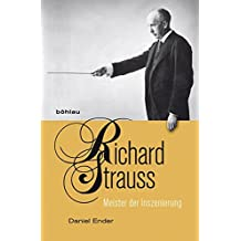 Richard Strauss: Meister der Inszenierung