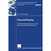 Financial Planning: Eine Finanzdienstleistung für Private Haushalte des Retail-Segmentes (Schriften zum europäischen Management)